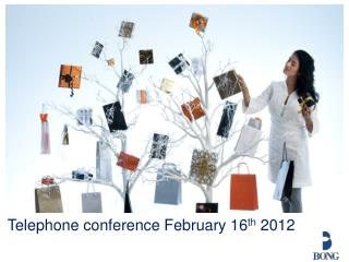 Telephone conference  February 16 th  2012