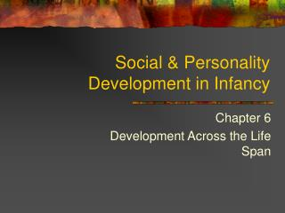 Social & Personality Development in Infancy