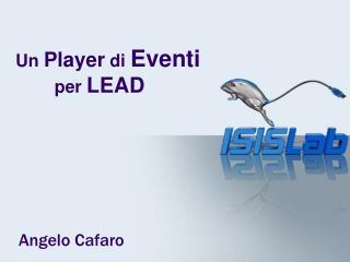 Un  Player  di  Eventi         per  LEAD