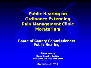 Public Hearing on Ordinance Extending  Pain Management Clinic Moratorium