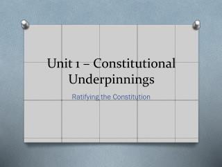 Unit 1 – Constitutional Underpinnings