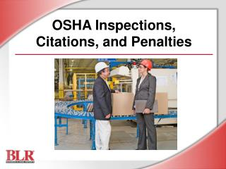 OSHA Inspections,  Citations, and Penalties