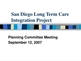 San Diego Long Term Care Integration Project