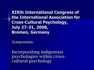 XIXth International Congress of the International Association for Cross-Cultural Psychology,  July 27-31, 2008,  Bremen