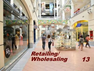 Retailing/ Wholesaling