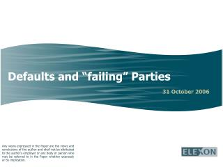 "Defaults and ""failing"" Parties"
