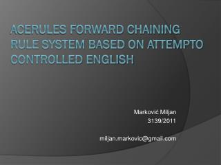 ACErules forward chaining rule system based on attempto controlled  english