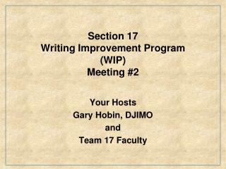 Section 17 Writing Improvement Program (WIP) Meeting #2