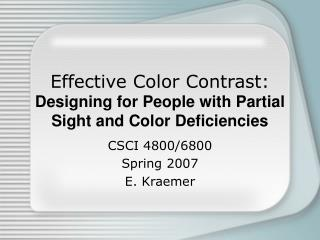 Effective Color Contrast:  Designing for People with Partial Sight and Color Deficiencies
