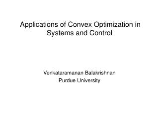 Applications of Convex Optimization in Systems and Control