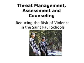 Threat Management, Assessment and Counseling
