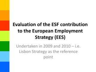 Evaluation of the ESF contribution to the European Employment Strategy (EES)