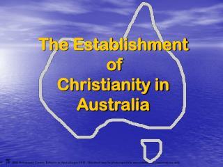 The Establishment  of  Christianity in Australia