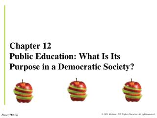Chapter 12 Public Education: What Is Its Purpose in a Democratic Society?