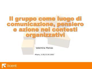 Il gruppo come luogo di comunicazione, pensiero e azione nei contesti organizzativi