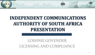 INDEPENDENT COMMUNICATIONS AUTHORITY OF SOUTH AFRICA PRESENTATION