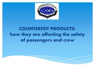 COUNTERFEIT PRODUCTS: how they are affecting the safety of passengers and crew