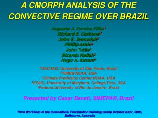 A CMORPH ANALYSIS OF THE CONVECTIVE REGIME OVER BRAZIL