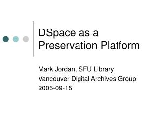 DSpace as a Preservation Platform