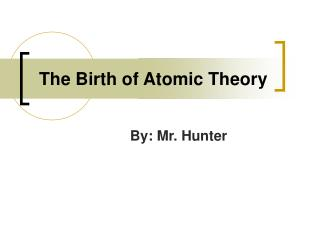 The Birth of Atomic Theory