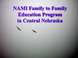 NAMI Family to Family Education Program  in Central Nebraska