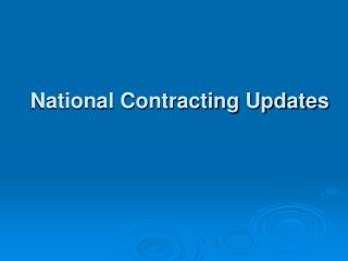 National Contracting Updates