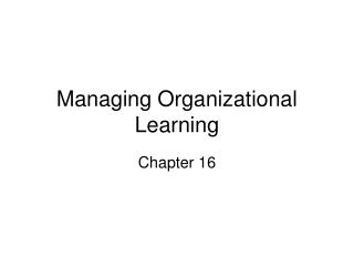 Managing Organizational Learning