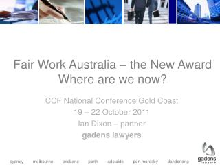 Fair Work Australia – the New Award Where are we now?