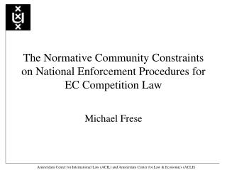 The Normative Community Constraints on National Enforcement Procedures for EC Competition Law