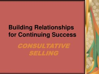 Building Relationships for Continuing Success
