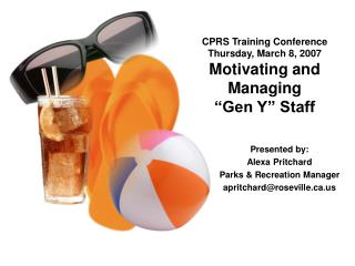 """CPRS Training Conference Thursday, March 8, 2007 Motivating and Managing  """"Gen Y"""" Staff"""