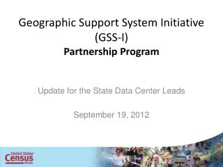 Geographic Support System Initiative  ( GSS-I)  Partnership Program