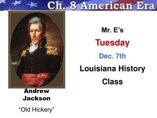 """Andrew Jackson """"Old Hickery"""""""