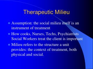 Therapeutic Milieu