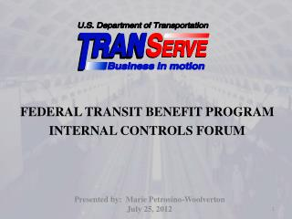 FEDERAL TRANSIT BENEFIT PROGRAM INTERNAL CONTROLS FORUM