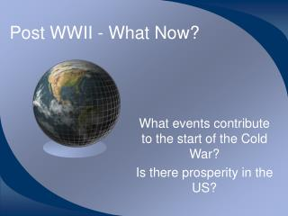 Post WWII - What Now?