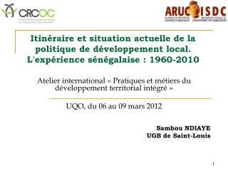 Itinéraire et situation actuelle de la politique de développement local. L'expérience sénégalaise : 1960-2010