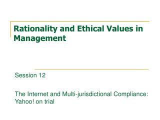 Rationality and Ethical Values in Management