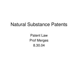 Natural Substance Patents