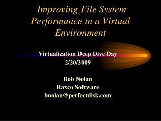 Improving File System Performance in a Virtual Environment
