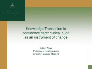 Knowledge Translation in continence care: clinical audit as an instrument of change