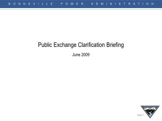 Public Exchange Clarification Briefing June 2009