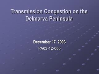 Transmission Congestion on the  Delmarva Peninsula