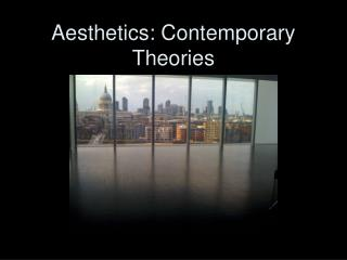 Aesthetics: Contemporary Theories