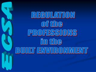 REGULATION of the  PROFESSIONS in the  BUILT ENVIRONMENT