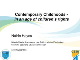 Contemporary Childhoods -  in an age of children ' s rights