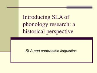 Introducing SLA of phonology research: a historical perspective