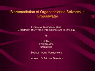 Bioremediation of Organochlorine Solvents in Groundwater