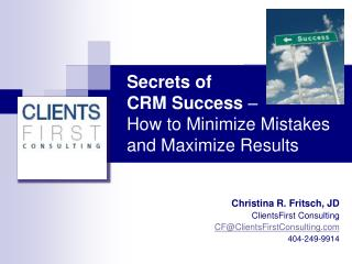 Secrets of  CRM Success  –  How to Minimize Mistakes and Maximize Results
