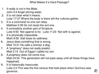 What Makes It a Hard Passage?  1.	It really is not in the Bible. 	John 5:4 Angel stirring water.  2.	It is not clear wh